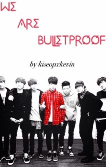 We Are Bulletproof [BTS Fan-fiction]