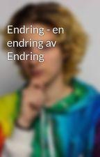 Endring - en endring av Endring by zAiko747