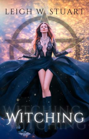 Witching - Winner of Wattpad Studios Pitch Contest by LeighWStuart
