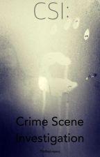 CSI: Crime Scene Investigation by TheBayLegacy
