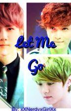 Let Me Go (Boyxboy) by InJiminWeThrust