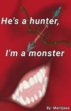 He's a hunter, I'm a monster by maritjeee