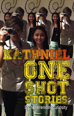 ONE SHOT STORIES. (KathNiel)