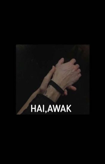 HAI,AWAK!!