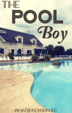 The Pool Boy by AmazinglyGraced