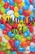 O Amargo Do Doce by LadyNathaly