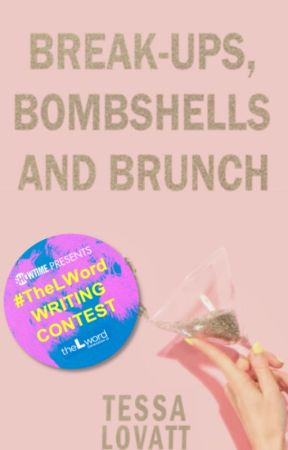 Break-ups, Bombshells and Brunch by tessa-x