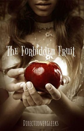 The Forbidden Fruit (LT mature) by Directionergleeks