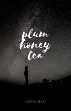 plum honey tea by leenamayi