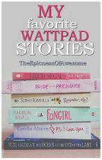 My Favorite Wattapd Stories (Adult Fiction) by TheEpicnessOfAwesome