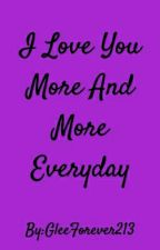 I love You More and More Everyday by GleeForever213