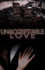 Unacceptable Love by YouWillLoveThisLove