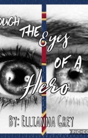 Through the Eyes of a Hero by ElliannaGrey