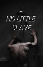 His Little Slave DISCONTINUED  by Poison_eclipse