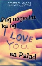 "Pag nagsulat ka ng ""I love you"" sa palad. (One Shot) by Dreya_san"