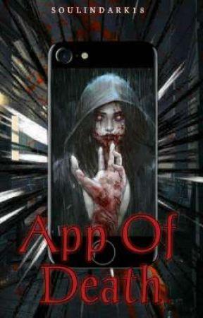 App Of Death  by SoulInDark18