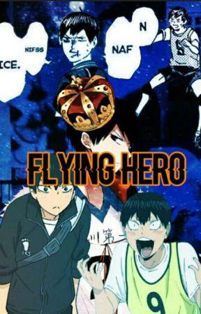 Flying Hero (Haikyuu Fanfic) by __syumeiro--