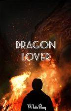 Dragon Lover | B X B X B X B by buttercuppoptop