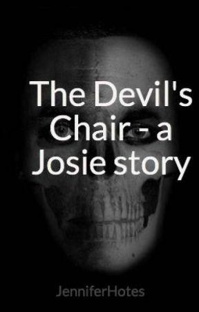 The Devil's Chair - a Josie story by JenniferHotes
