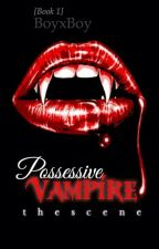 Possessive Vampire (boyxboy) [Completed] by thescene