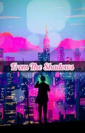 From The Shadows by YoSeBuHaRo