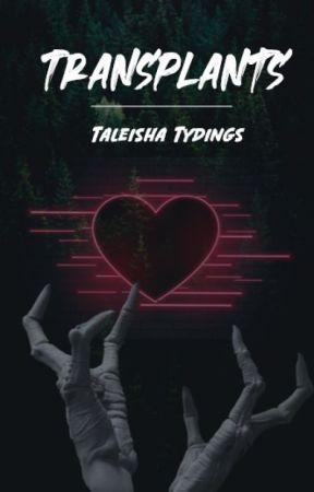 Transplants by Taleisha2003