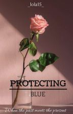 Protecting Blue by _lola15_