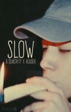 slow | quackity x reader by MykaylaChan