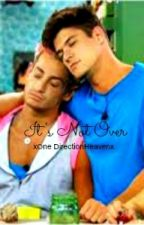 It's Not Over (Zankie Fan Fiction) by xOneDirectionHeavenx