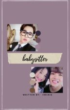 Babysitter || p.jm, k.th by vmxnie