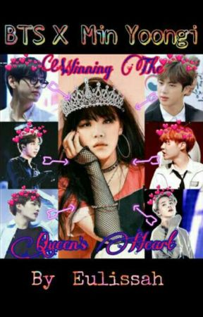 Winning The Queen's Heart | BTS x Yoongi (slow updates) by Eulissah