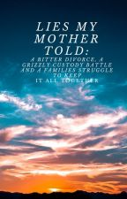Lies My Mother Told: A True Story by laneelise