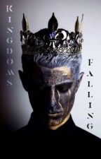 Kingdoms Falling by writinginflames