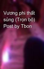 Vương phi thất sủng (Trọn bộ) Post by Tbon by tbon93