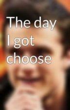 The day I got choose by JubJub27