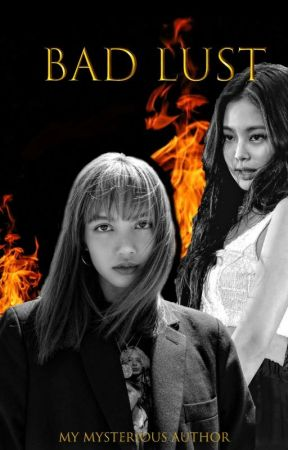 Bad lust - JENLISA by My_Mysterious_Author