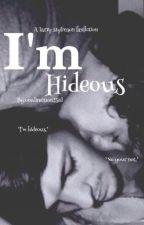 I'm Hideous (Larry Stylinson Fan Fiction) by onedirection23rd