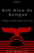 Sob Rios de Sangue by GRB2015