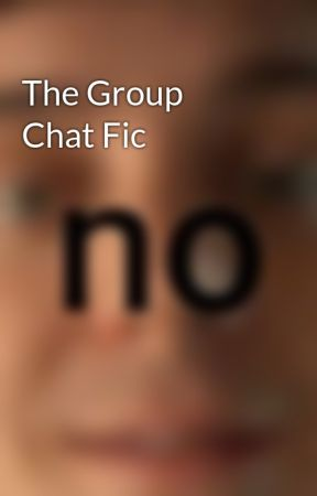 The Group Chat Fic by MyCrankyCrew