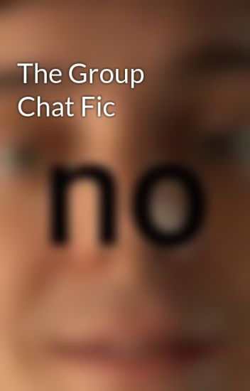 The Group Chat Fic
