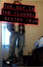 The Boy In The Flannel: Senior Year by MetalJesus