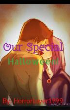 Our Special Halloween! by HorrorHarpie1999
