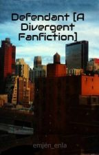 Defendant [A Divergent Fanfiction] by emjen_enla