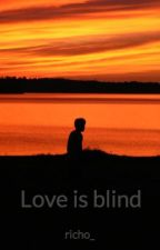 Love is blind by richo_