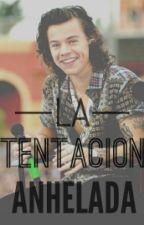 La Tentación Anhelada(Harry Styles*_* y tu) [HOT] by naeitzi2498