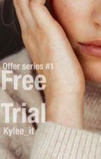 Free Trial (Offer Series #1) by kylee_it