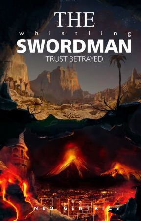 The Whistling Swordsman: Trust Betrayed   (Book 2) by NeoGentrics