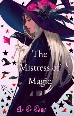 The Mistress of Magic by AmandeepKaur654