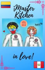 Colombia x Perú Master Kitchen in love by _La_Leona_Kawaii_