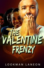 The Valentine Frenzy by LookmanLaneon